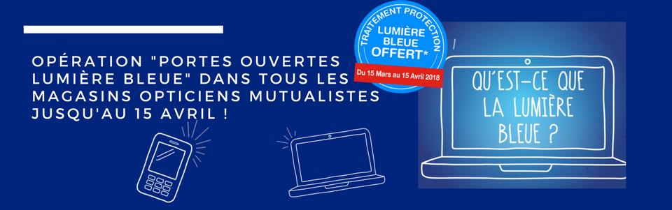 849db08ea090b6 Les Opticiens Mutualistes vous proposent une opération « Portes Ouvertes  Lumière Bleue » !